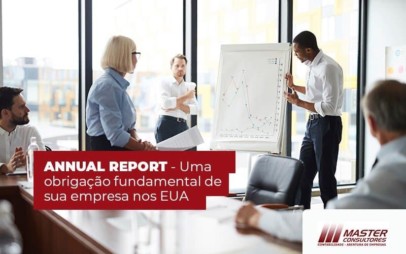 Annual Report Uma Obrigação Fundamental De Sua Empresa Nos Eua (1) - Contabilidade Na Lapa - SP | Master Consultores