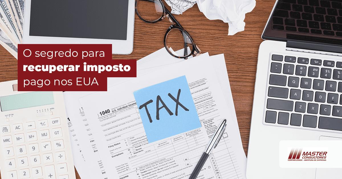 Como Recuperar Impostos Nos Estados Unidos?