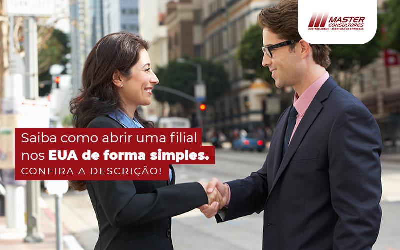 Saiba Como Abrir Uma Filial Nos Eua De Forma Simples Post (1) - Contabilidade Na Lapa - SP | Master Consultores