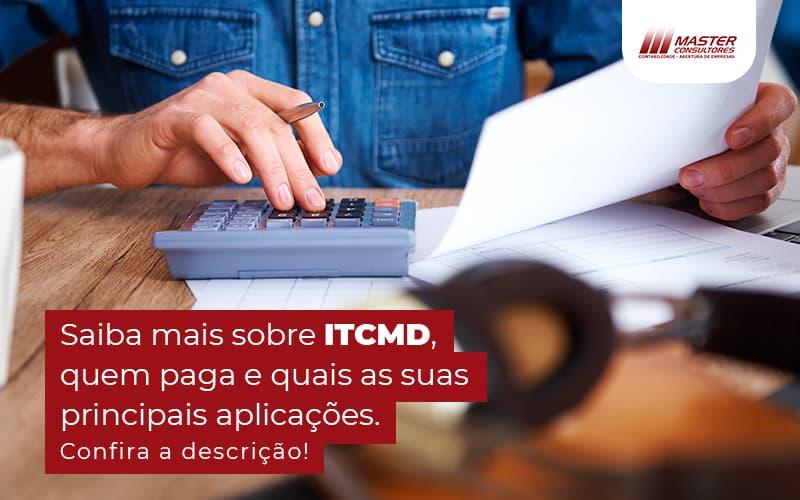 Saiba Mais Sobre Itcmd Quem Paga E Quais As Suas Principais Aplicacoes Post (1) - Contabilidade Na Lapa - SP | Master Consultores